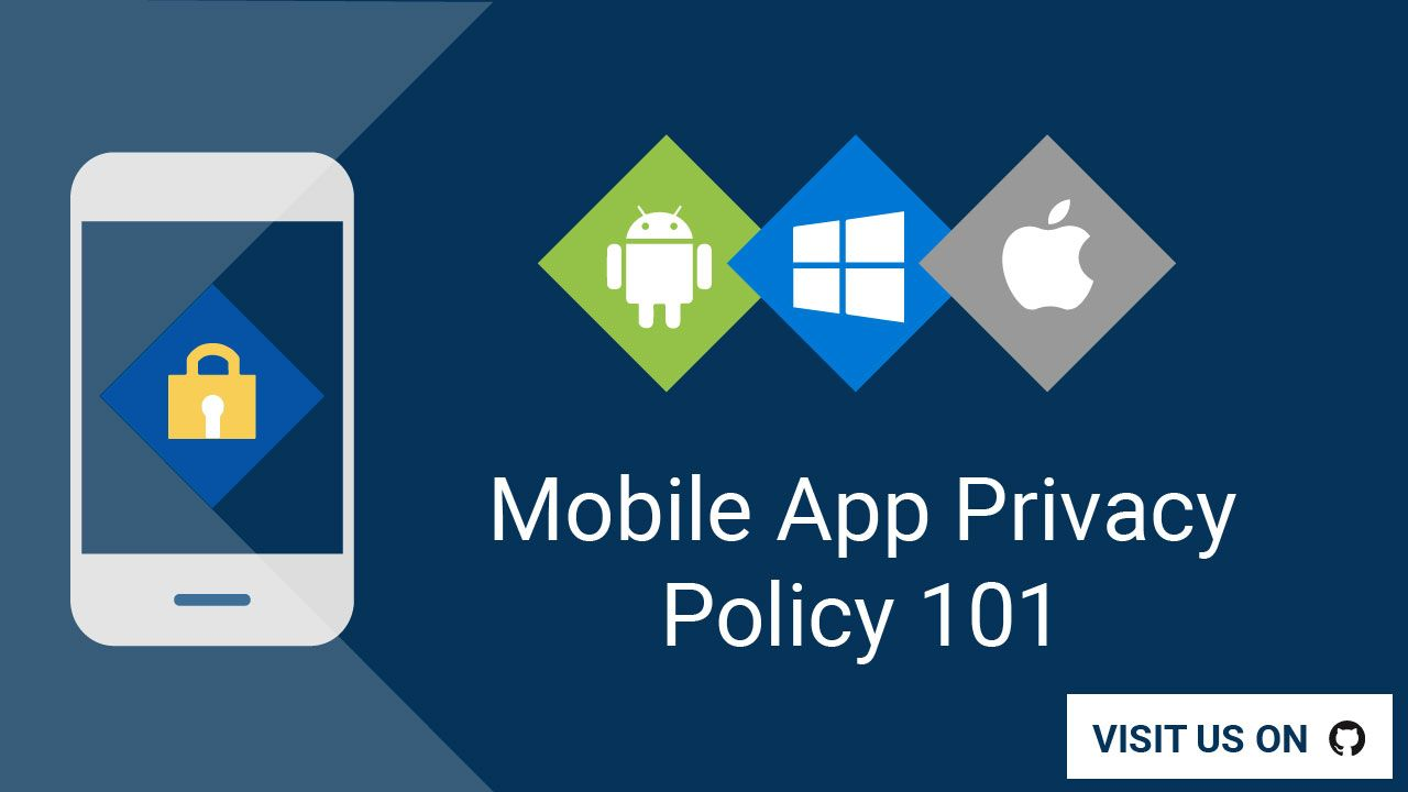 Check Out Our Quick Read Crash Course To Learn What A Privacy Policy Is How To Create One For Your Mobile App And See Some Best Mobile App Privacy Policy App