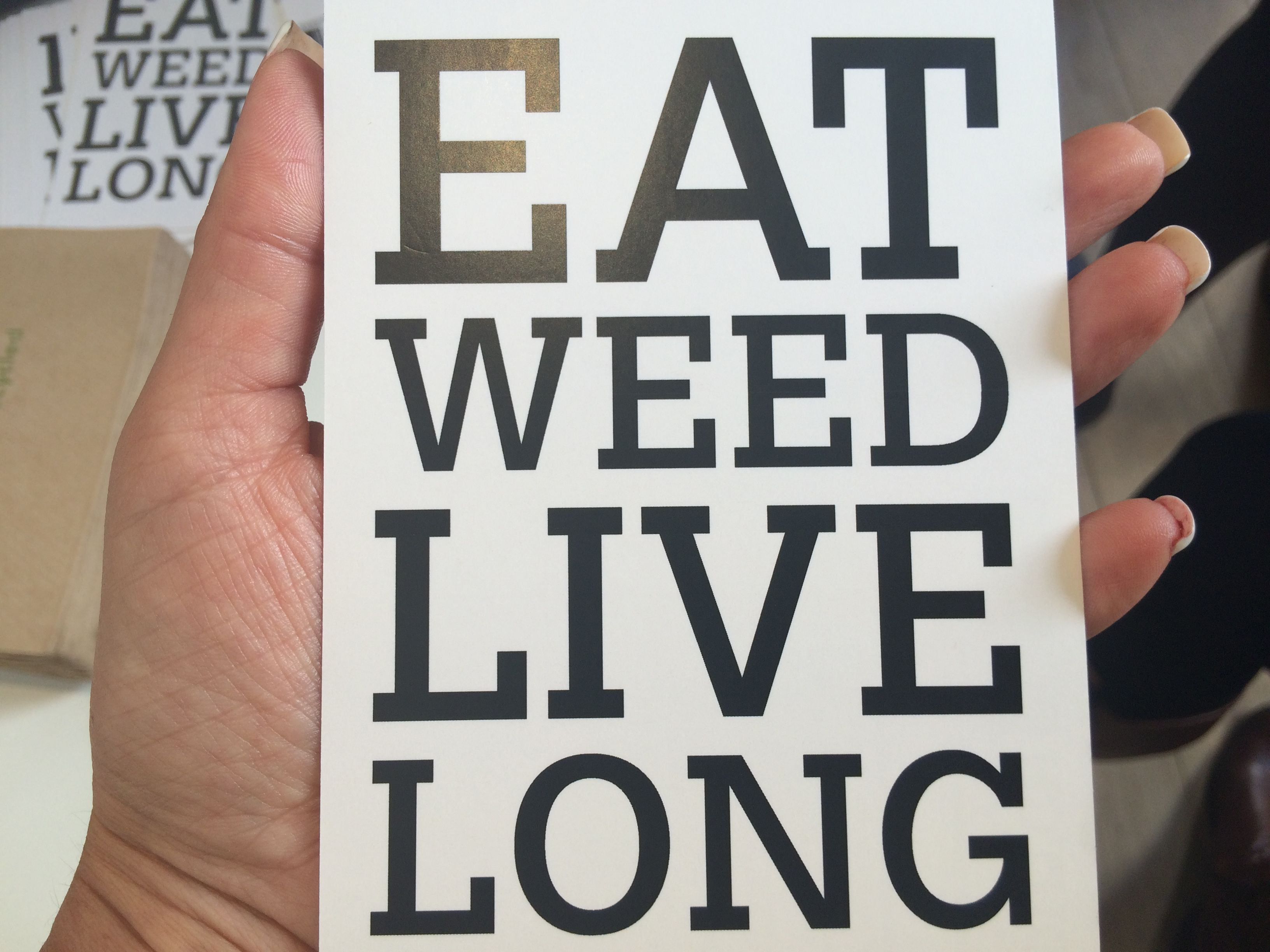 Eat weed. Live Long. Amsterdam.