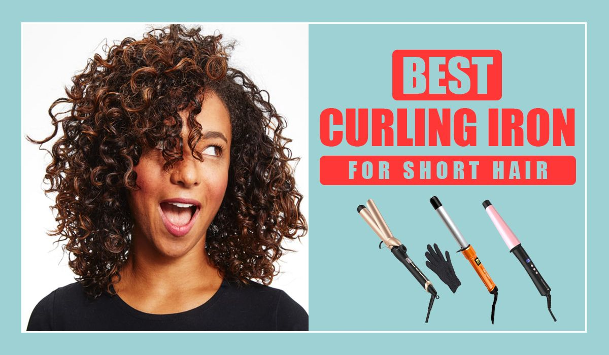Best curling iron for short hair 2019 reviews buying