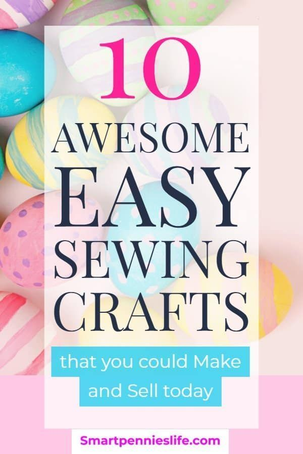 10 Awesome Easter Sewing Crafts you could make and sell - SmartpenniesLife,#awesome gifts to sell