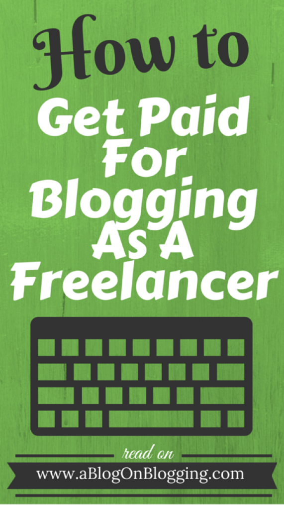 How To Get Paid For Blogging As A Freelancer A Blog On Blogging Career High Paying Career Online Writing Jobs Writing Jobs Freelance Writing Jobs