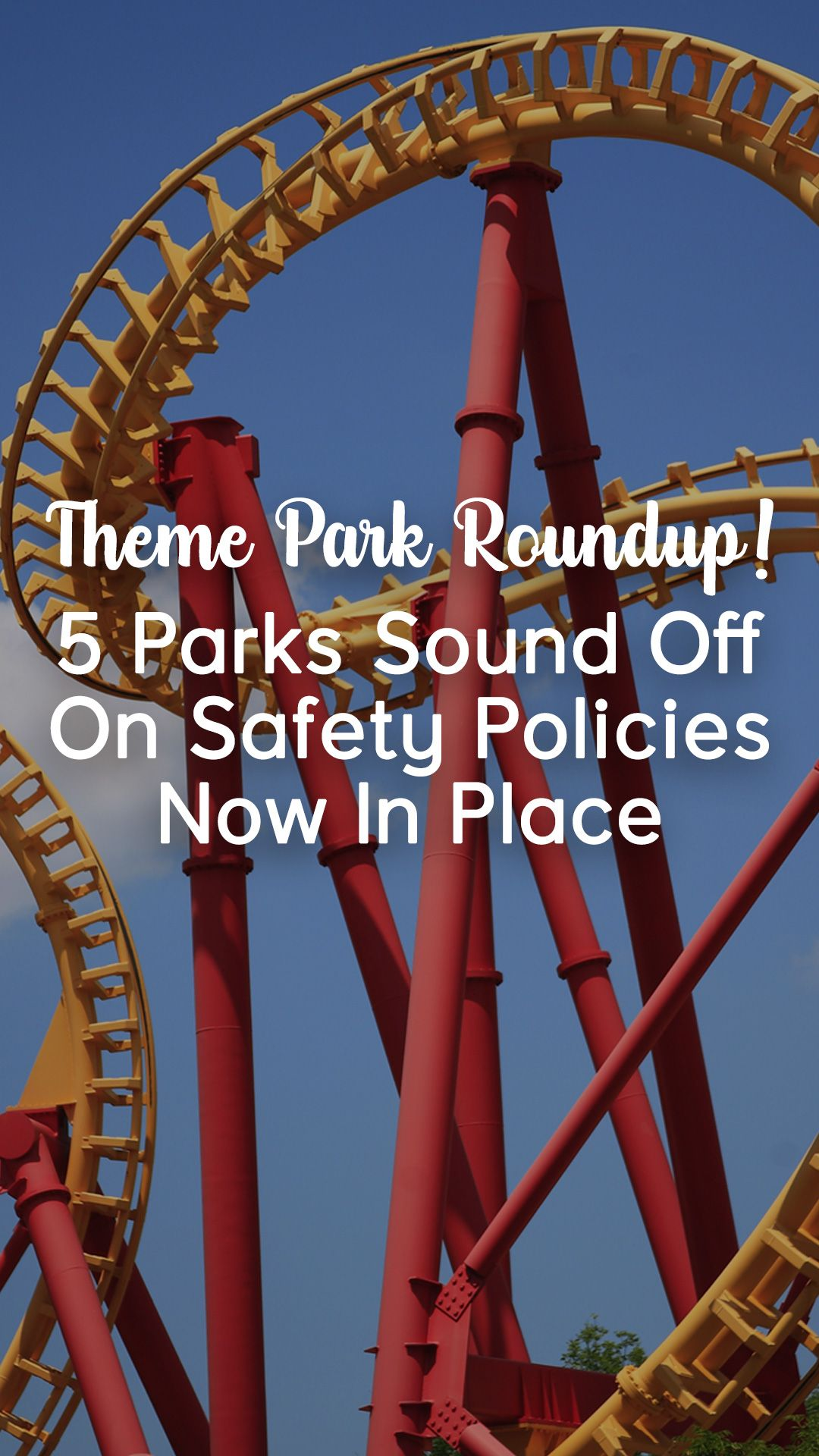 Theme Park Roundup 5 Parks Sound Off On Safety Policies Now In Place Theme Park Safety Policy Orlando Family