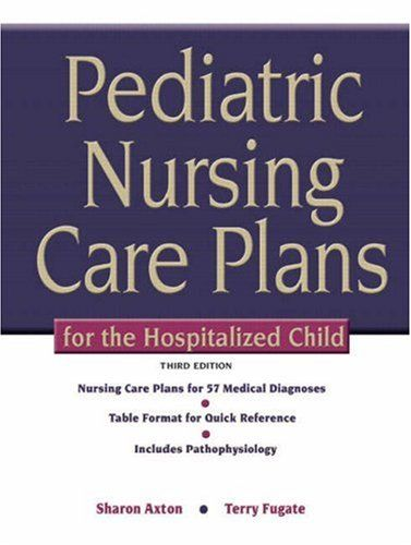 Pediatric Nursing Care Plans For The Hospitalized Child  Edition