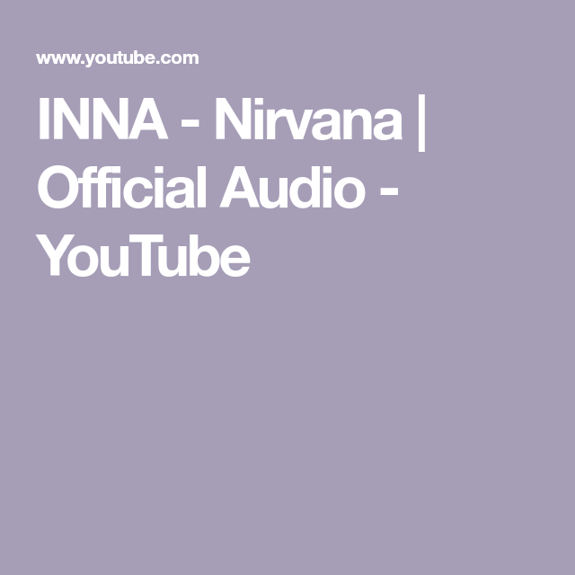 Inna Nirvana Official Audio Youtube Nirvana Album Nirvana Audio