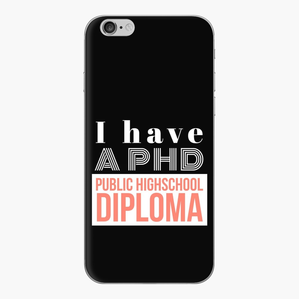 Funny Phd Joke I Have A Phd Iphone Case By Gasim Ahmed In 2020 Phd Humor Iphone Skins Iphone Cases