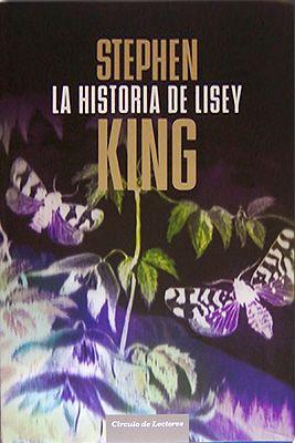 La Historia De Lisey Stephen King 1947 Retrato Maravilloso De Un Matrimonio Una Historia De Amor Llena De Fuerza Y De Ternu Libros Para Leer Libros Leer