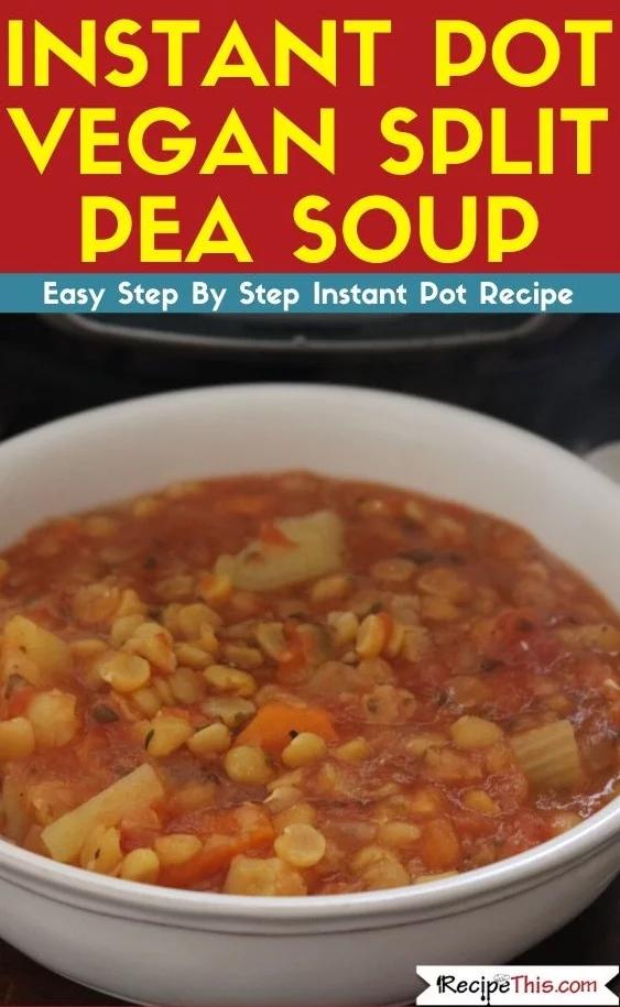 Instant Pot Vegan Split Pea Soup Recipe This Recipe In 2020 Split Pea Soup Recipe Vegan Split Pea Soup Recipes