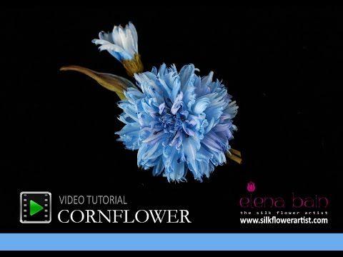How No Make Silk Flowers Video Tutorial Silk Cornflower Flower Video Tutorials Flower Video Silk Flowers