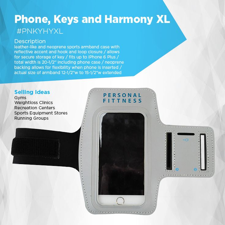 """Phone, Keys and Harmony XL #PNKYHYXL Description leather-like and neoprene sports armband case with reflective accent and hook and loop closure / allows for secure storage of key / fits up to iPhone 6 Plus / total width is 20-1/2"""" including phone case / neoprene backing allows for flexibility when phone is inserted / actual size of armband 12-1/2""""w to 15-1/2""""w extended Selling Ideas Gyms Weightloss Clinics Recreation Centers Sports Equipment Stores Running Groups"""