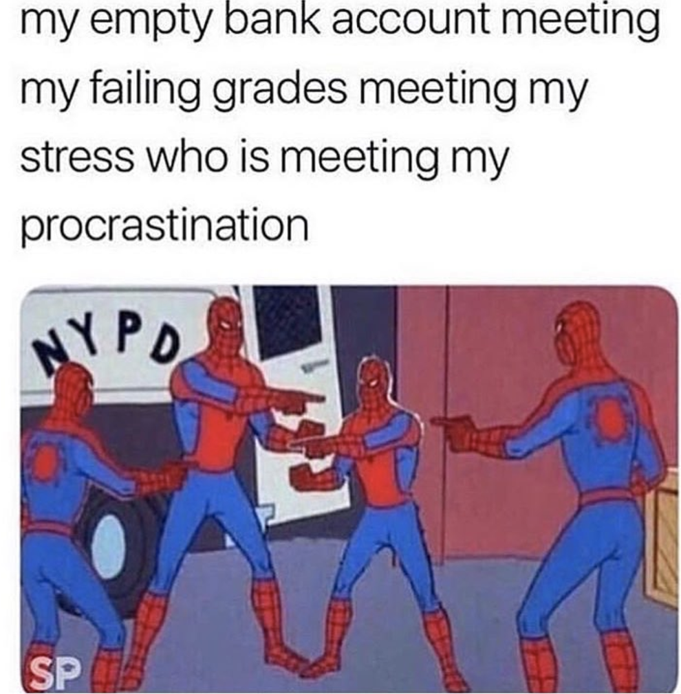 Look At These 18 Memes If You Re Putting Something Off Til The Last Minute Procrastination Memes Marvel Memes Funny Pictures