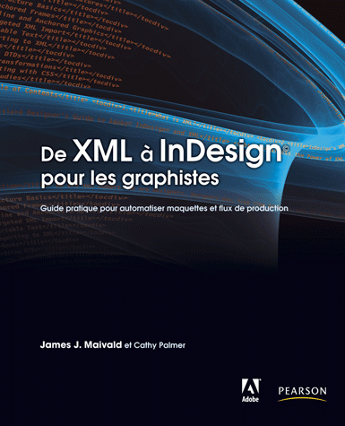 De Xml A Indesign Pour Les Graphistes James J Maivald