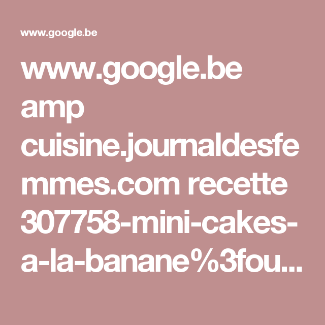 www.google.be amp cuisine.journaldesfemmes.com recette 307758-mini-cakes-a-la-banane%3foutput=amp