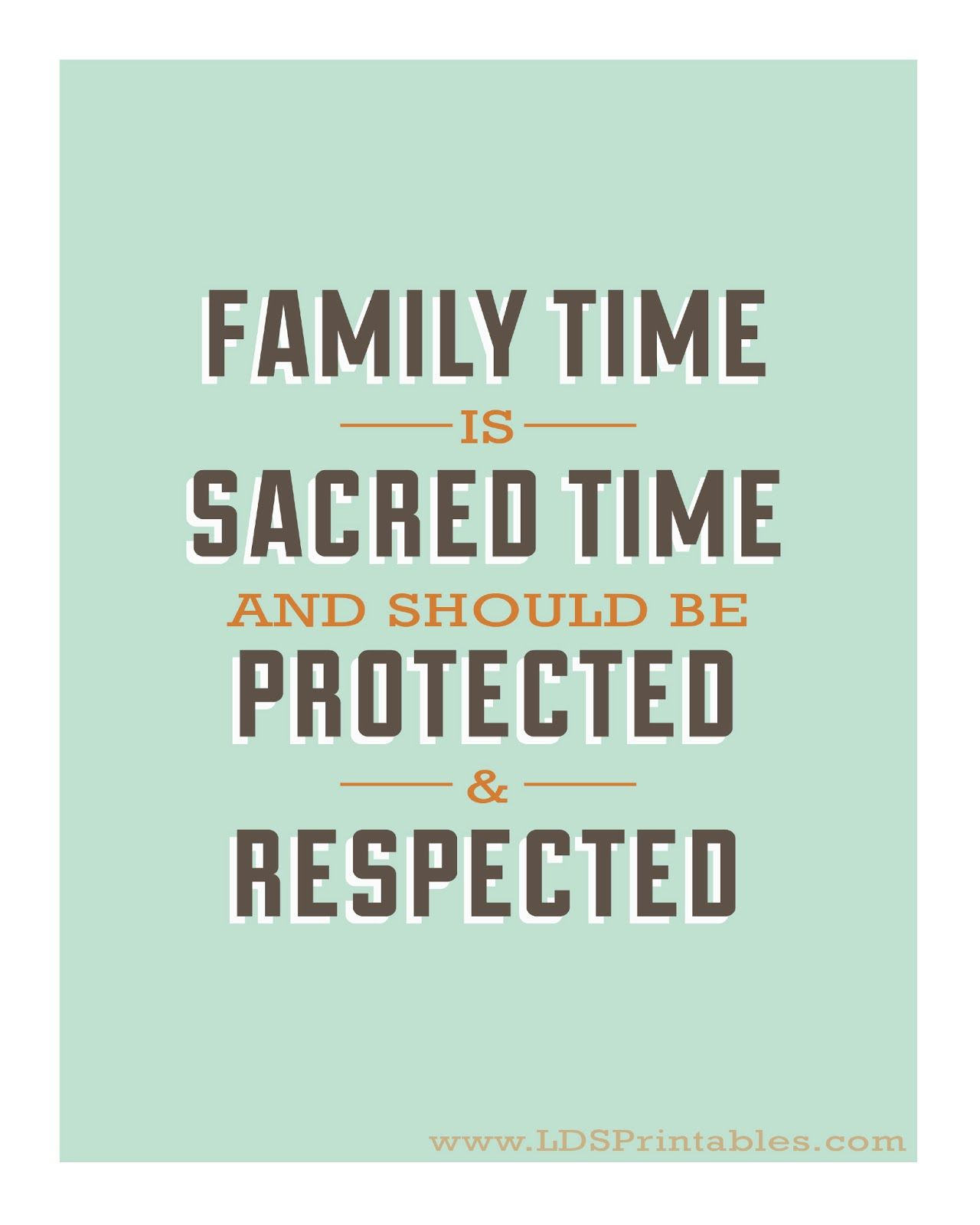 Family Time Is Sacred Quotes Quotes Family Quotes Lds Quotes