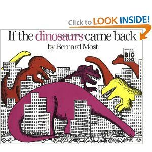 If the Dinosaurs Came Back (Hbj Big Books): Bernard Most: 9780152380229: (XF MOST)
