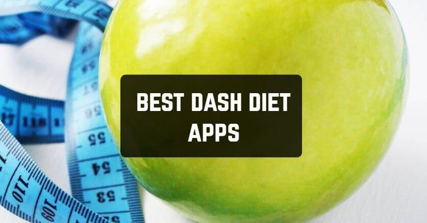7 Best Dash Diet Apps For Android Ios Free Apps For Android And Ios Diet Apps Dash Diet Free Diet Plans