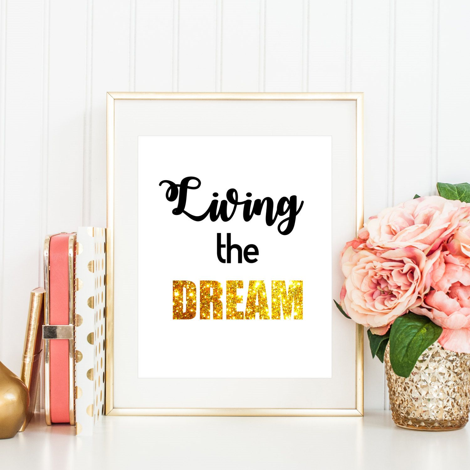 Golden Quote Art  Living The Dream, Dream Art Quotes,