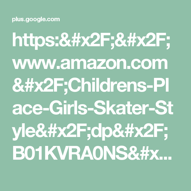 https://www.amazon.com/Childrens-Place-Girls-Skater-Style/dp/B01KVRA0NS/ref=a...