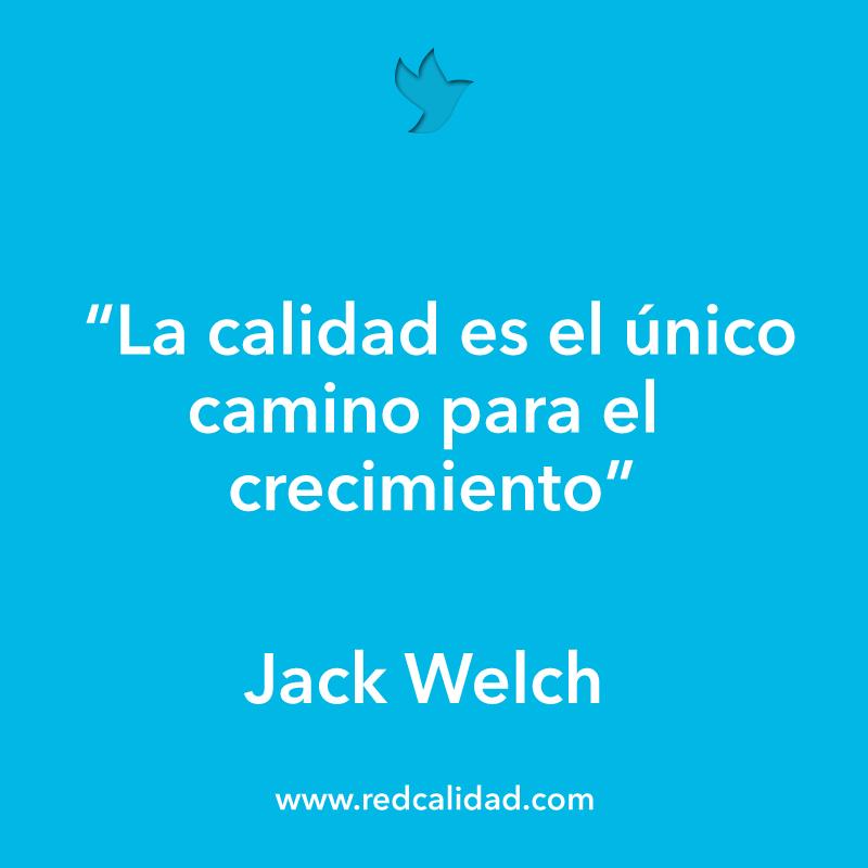 La Calidad Es El único Camino Para El Crecimiento Jack