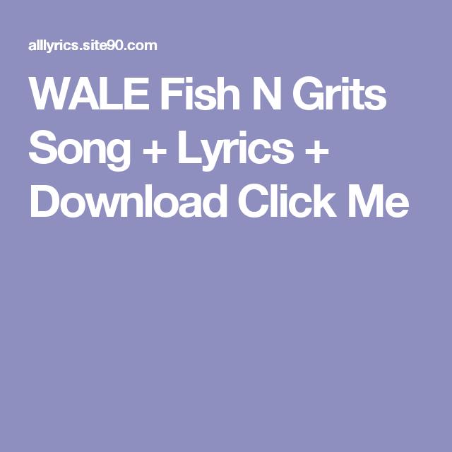 WALE Fish N Grits Song + Lyrics + Download Click Me (avec