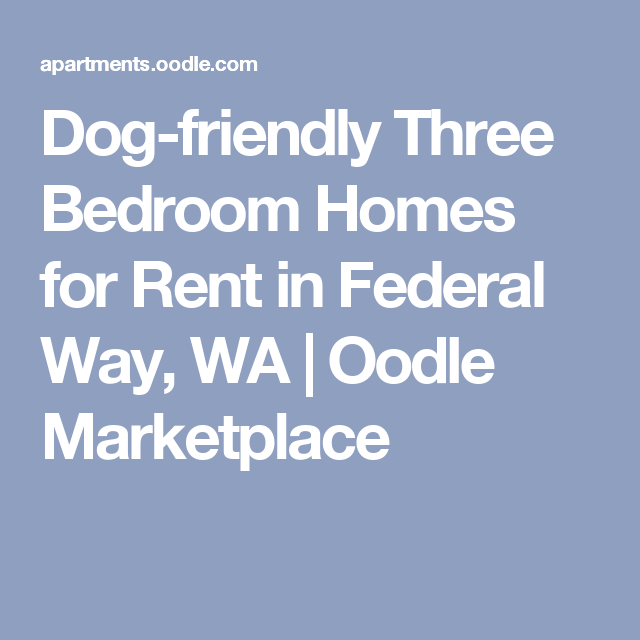 Dog-friendly Three Bedroom Homes for Rent in Federal Way, WA | Oodle Marketplace