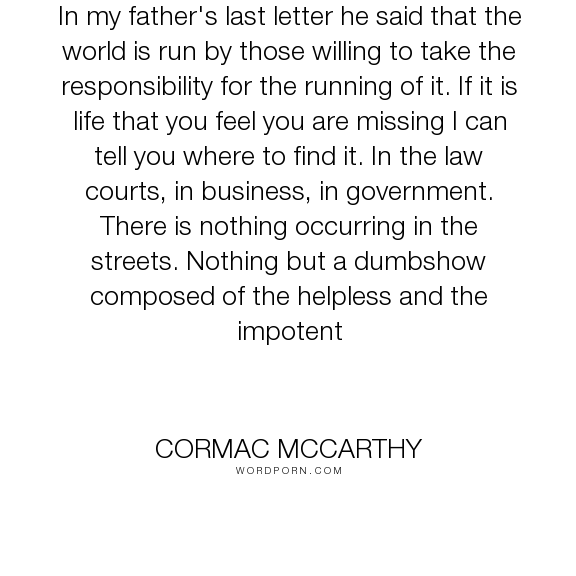Cormac Mccarthy  In My FatherS Last Letter He Said That The