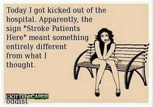 Stroke Patients Ecards Funny Humor Make Me Laugh