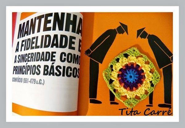 Tita Carré  Agulha e Tricot : Square Flor Central e a Filosofia em frases de Con...