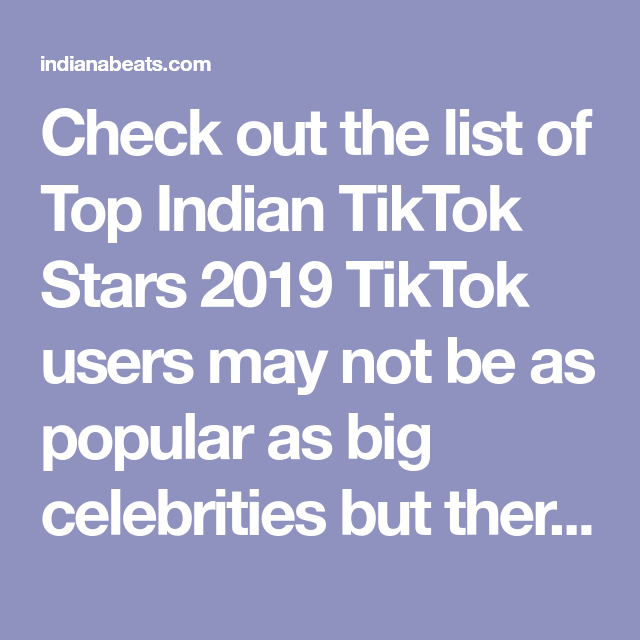 Check Out The List Of Top Indian Tiktok Stars 2019 Tiktok Users May Not Be As Popular As Big Celebrities But There Are Ge Acting Skills Cute Boy Photo She Song