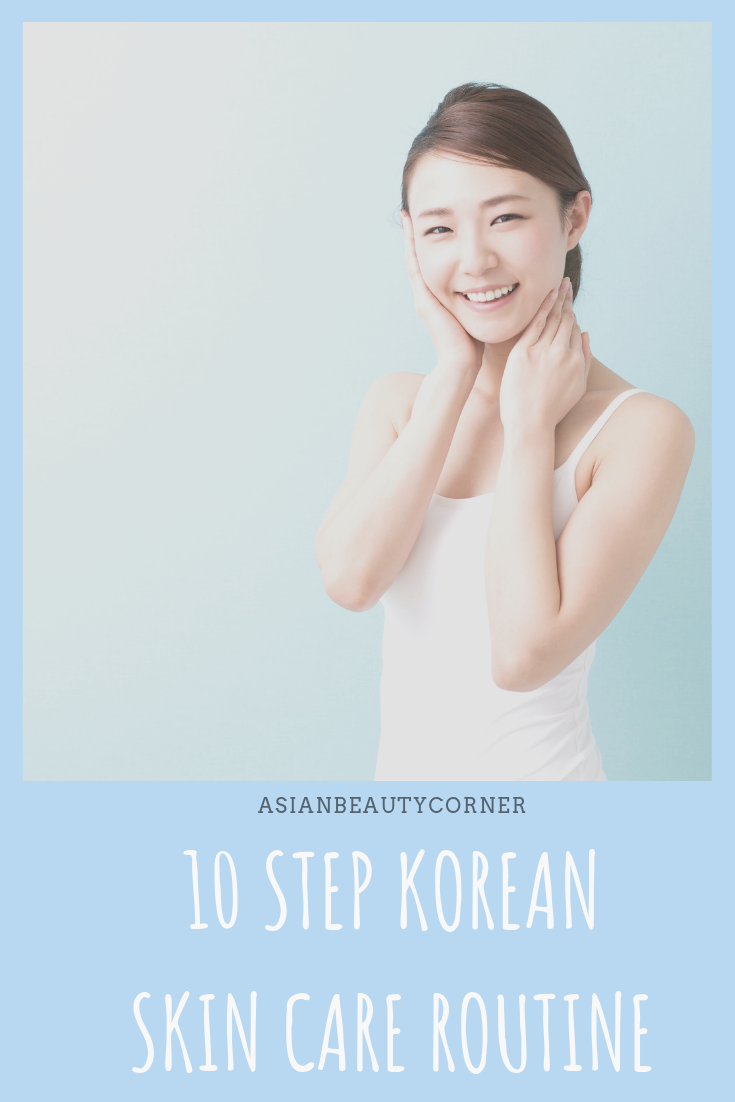10 Step Korean Skin Care Routine Day And Night With Images Korean Skincare Routine Face Skin Care Serious Skin Care