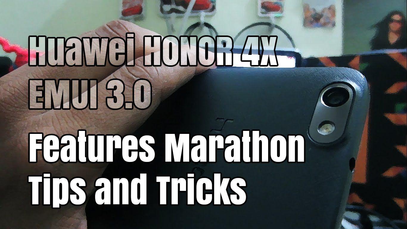Huawei Honor 4X | Features Marathon Tips and Tricks | EMUI 3.0 ...