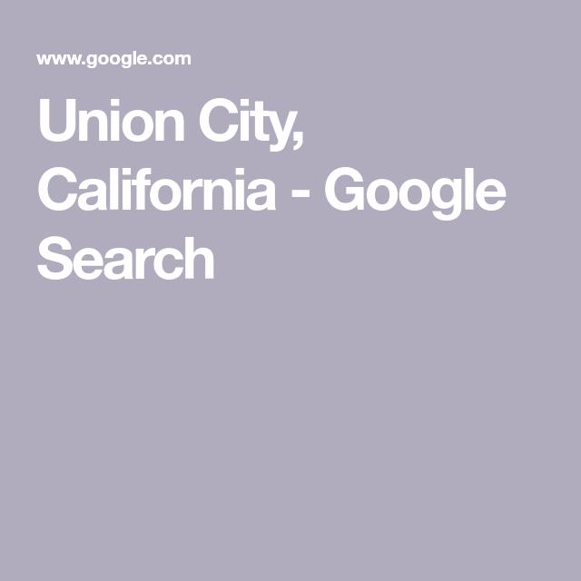 Union City California Google Search Union City California Union