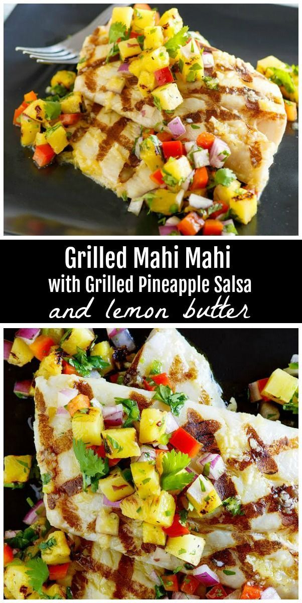 Grilled Mahi Mahi with Pineapple Salsa #grillingrecipes