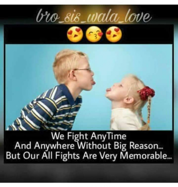 We Always Fight Without Big Reason Relationshipsecrets In 2020 Siblings Funny Quotes Brother Sister Quotes Funny Brother And Sister Relationship