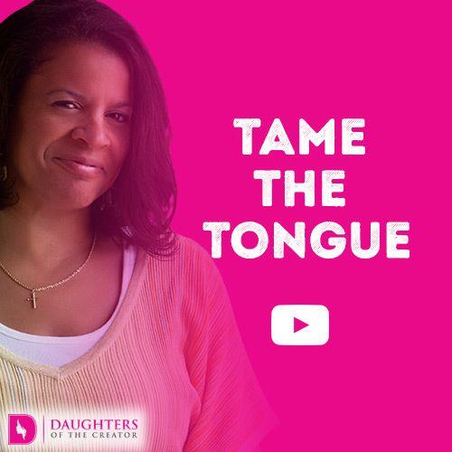 Video Blog – Tame the Tongue