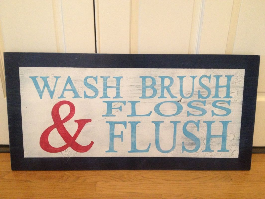 Wash Brush Floss Flush Hand painted wooden sign Hand