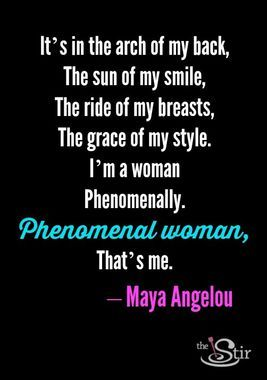 Phenomenal Woman Quotes Impressive On Being A Phenomenal Woman. Maya Angelou Maya And Poet