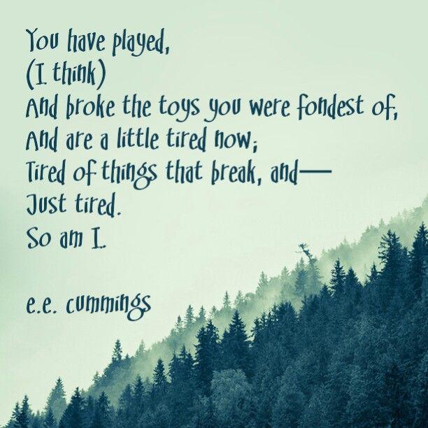 You Are Tired (I Think) - e.e. cummings