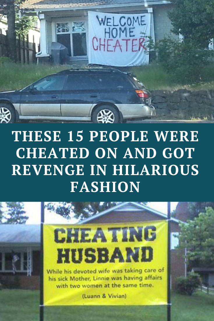 15 People Found Out Their Partners Were Cheating On Them Get Revenge In Hilarious Fashion Funny Comedy Funny Jokes Laughing Therapy
