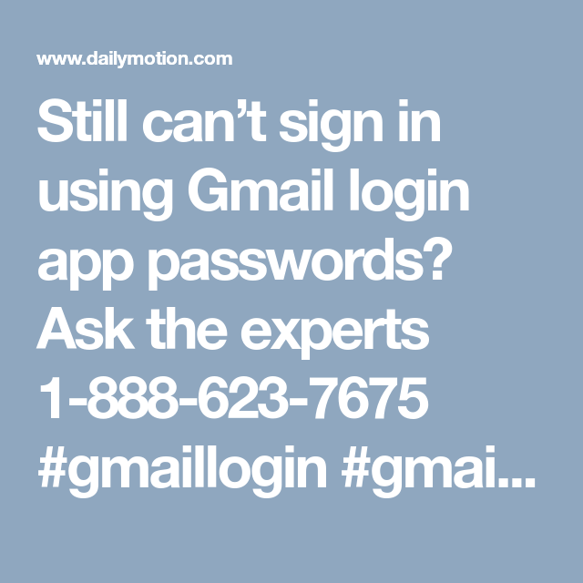 Still can't sign in using Gmail login app passwords? Ask