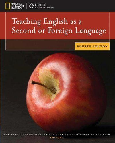 Teaching English as a Second or Foreign Language, 4th edition/Marianne Celce-Murcia, Donna M. Brinton, Marguerite Ann Snow