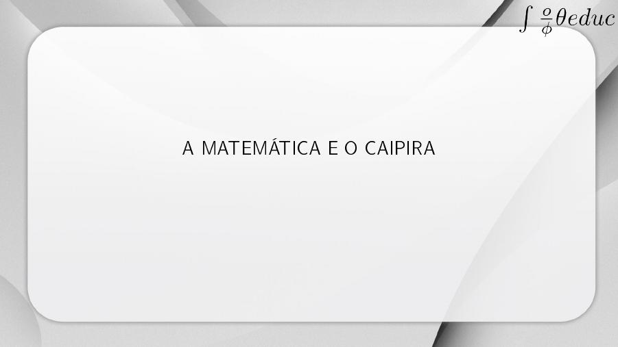 Softeduc: A Matemática e o caipira