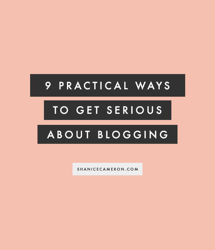 GET SERIOUS ABOUT BLOGGING