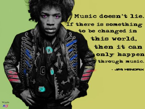 Jimi Hendrix Quotes New Music Doesn't Lie  Jimi Hendrix #quote  R&r  Pinterest  Jimi