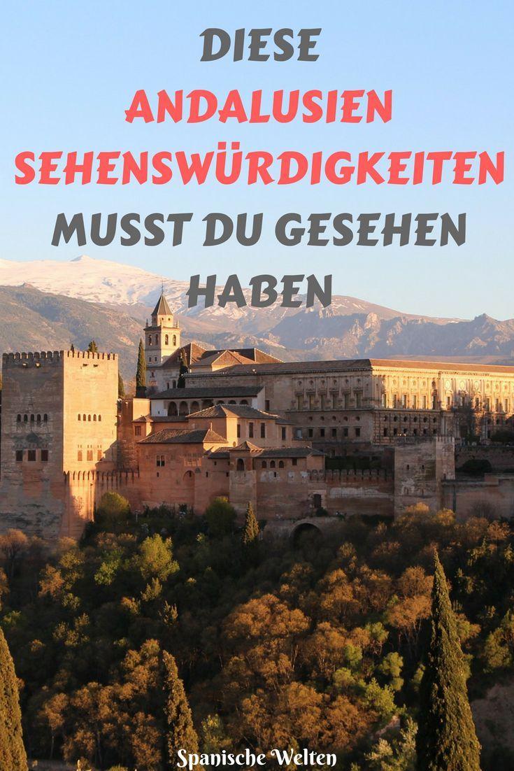 Die Spektakularsten Sehenswurdigkeiten In Andalusien Andalusien Sehenswurdigkeiten Andalusien Reisen Andalusien Urlaub