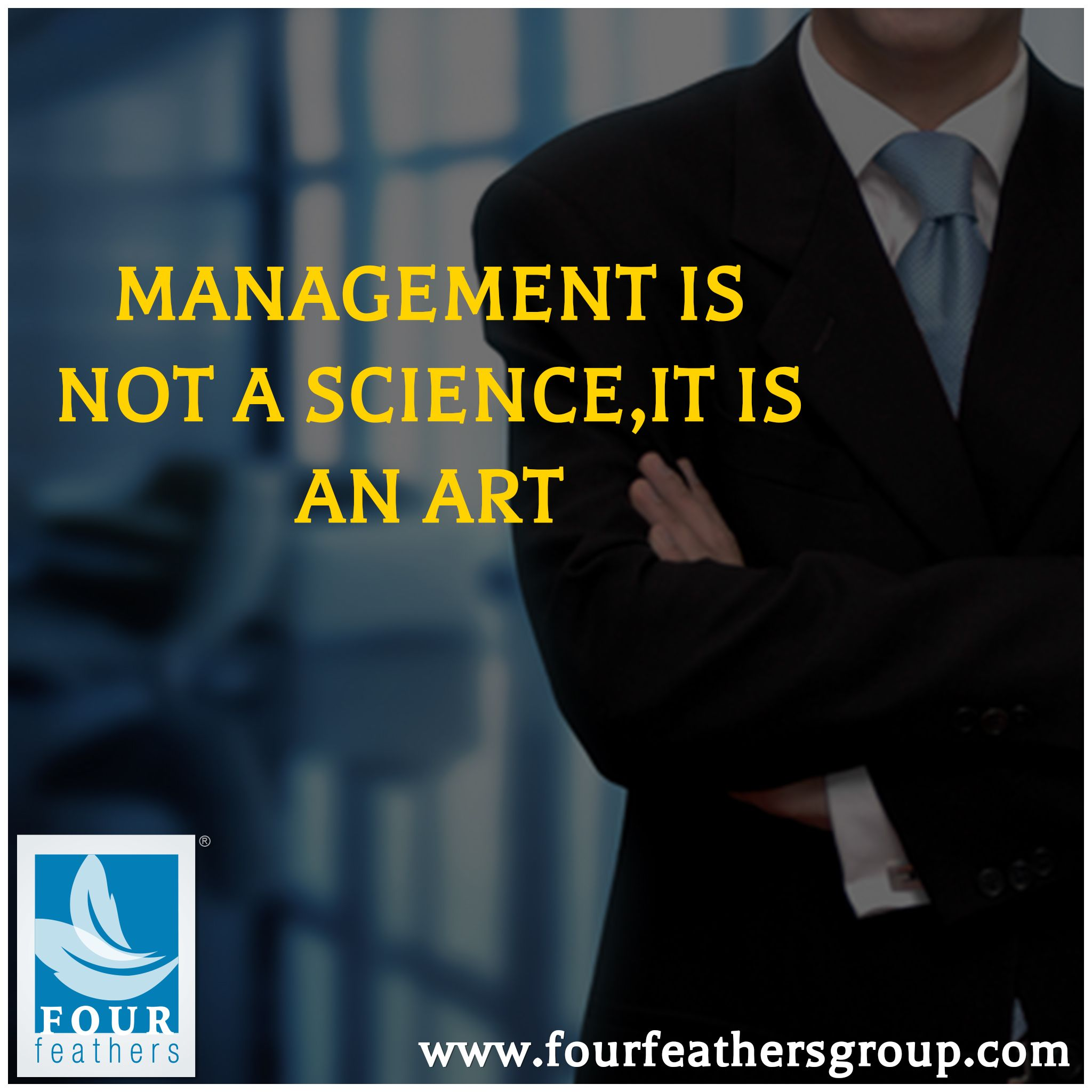 """""""Management Is Not A Science, It Is An Art."""" Management"""