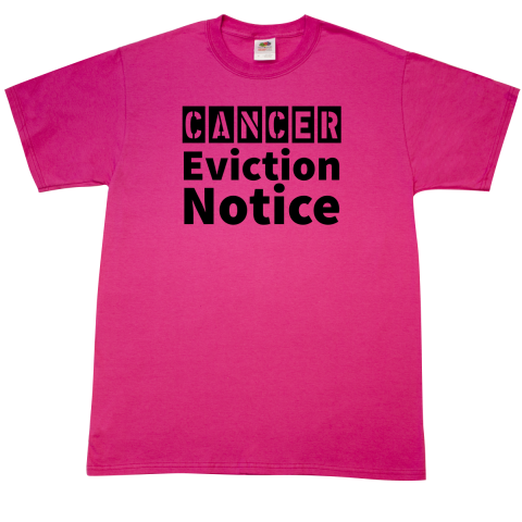 Cancer Eviction Notice TShirt perfect to wear during