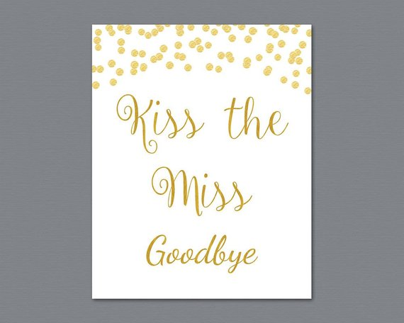 image relating to Kiss the Miss Goodbye Printable titled Kiss the Miss out on Goodbye Printable Indicator, Gold Glitter Bridal