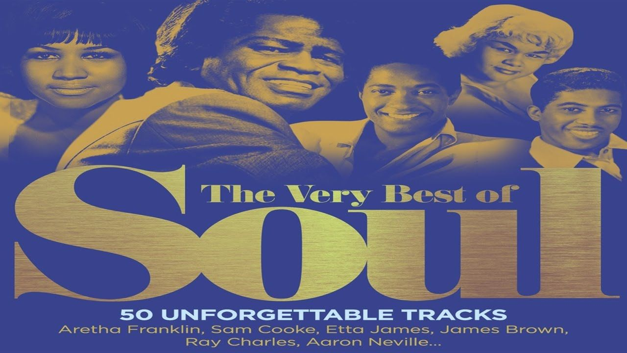The Very Best Of Soul Songs All Time Greatest Soul Music