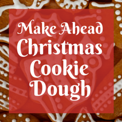 Make ahead Christmas cookie dough now or in the next few weeks, and then all you'll have to do is thaw it and bake cookies in December. Here's how to do it.