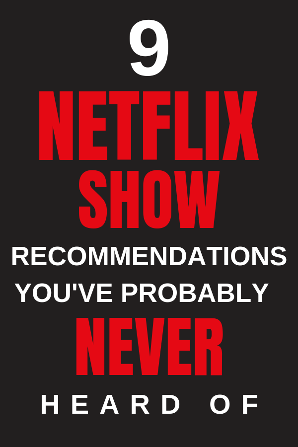 My Top Netflix Show Recommendations 2019 | Movies & Series
